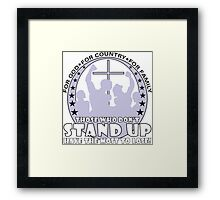 Those Who Don't Stand Up Have The Most To Lose! Framed Print