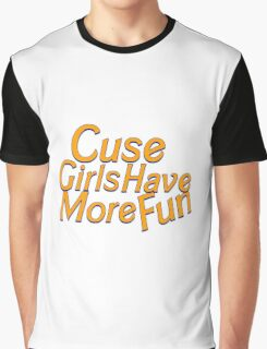 Cuse Girls Have More Fun Graphic T-Shirt