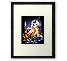 You're BB-GR8! Framed Print