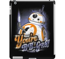 You're BB-GR8! iPad Case/Skin