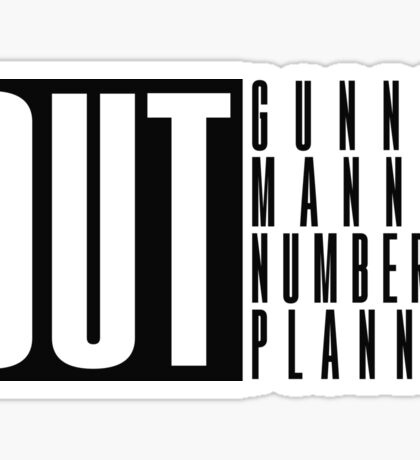 (OUT) Gunned, Manned, Numbered, Planned Sticker