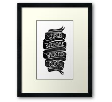Super Awesome Wicked Cool Framed Print
