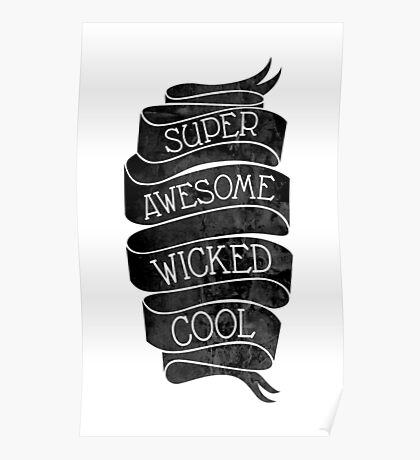 Super Awesome Wicked Cool Poster