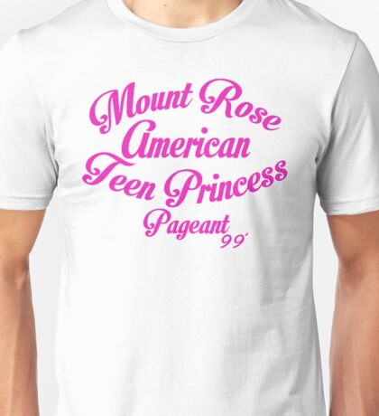 Mount Rose American Teen Princess Pageant 99' Unisex T-Shirt