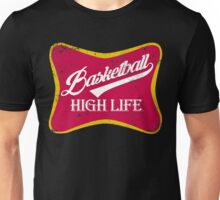 Basketball life...high life Unisex T-Shirt