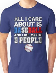 Baseball: All I care about Unisex T-Shirt