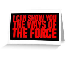 The Ways of the Force Greeting Card