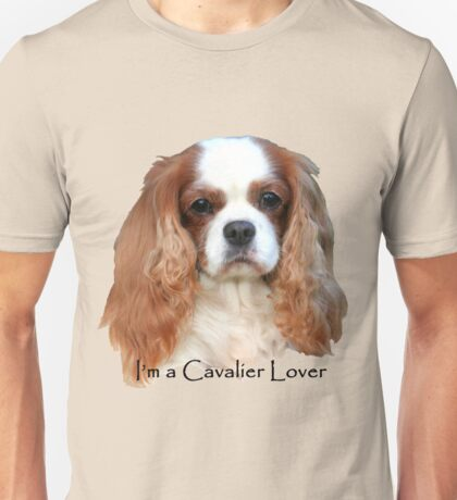 I'm A Cavalier Lover Unisex T-Shirt