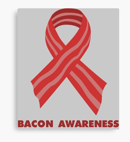 Bacon Awareness Canvas Print
