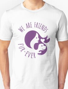 We are Friends Fur-ever Unisex T-Shirt