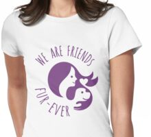 We are Friends Fur-ever Womens Fitted T-Shirt