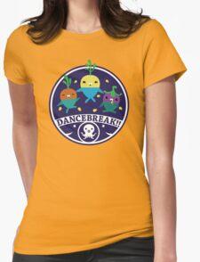 DANCEBREAK!! Womens Fitted T-Shirt