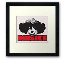 DISLIKE Framed Print