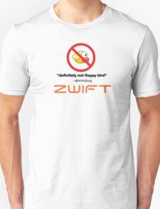 Zwift - definitely not flappy bird Unisex T-Shirt