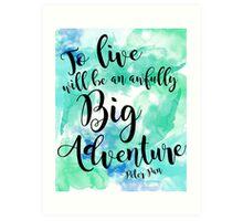 An Awfully Big Adventure Art Print