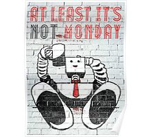 at least it's not monday. Poster