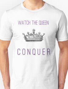 Watch The Queen Conquer Unisex T-Shirt