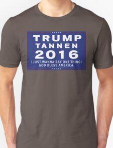 Trump/Tannen Ticket 2016 T-Shirt