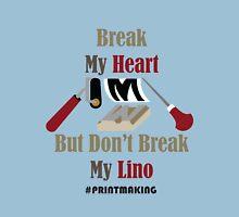 Don't Break My Lino Unisex T-Shirt