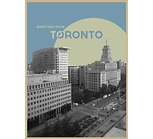 Greetings From Toronto! Photographic Print