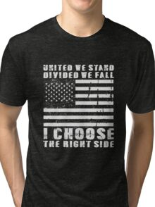 I Choose The Right Side Tri-blend T-Shirt