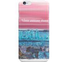 We all have a dream! Paris 3 in French.... iPhone Case/Skin
