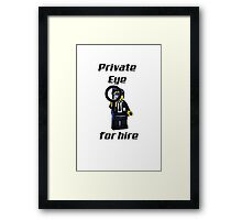 Private Eye for hire.... Framed Print