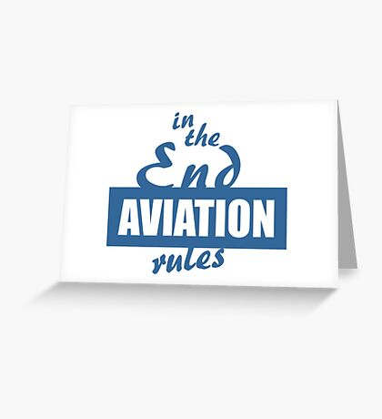 In the End Aviation Rules Greeting Card