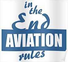 In the End Aviation Rules Poster