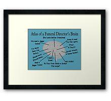 Funny Funeral Director's Brain Framed Print