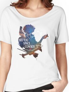 See You Space Cowboy Women's Relaxed Fit T-Shirt