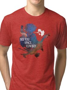 See You Space Cowboy Tri-blend T-Shirt