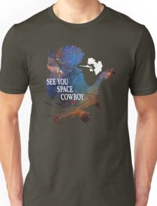 See You Space Cowboy Unisex T-Shirt