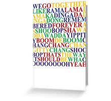 WE GO TOGETHER GREASE MUSICAL Greeting Card