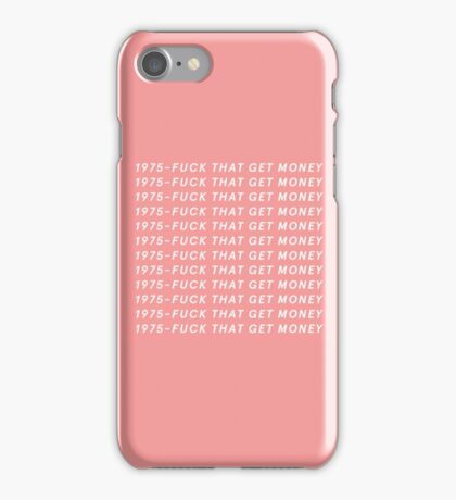 The 1975 - fuck that get money // somebody else iPhone Case/Skin