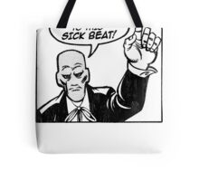 To This Sick Beat  Tote Bag