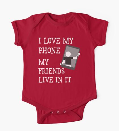 I Love My Phone My Friends Live In It T Shirt One Piece - Short Sleeve