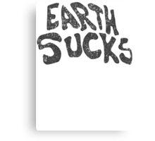 Earth Sucks  Canvas Print