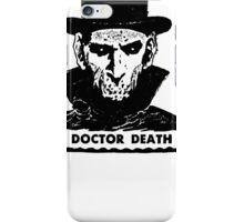 Doctor Death  iPhone Case/Skin