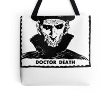 Doctor Death  Tote Bag