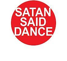 SATAN SAID DANCE  Photographic Print