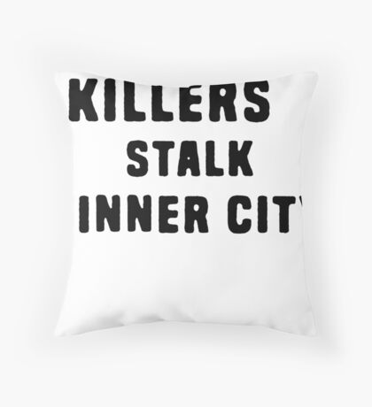 FAR-OUT KILLERS  Throw Pillow