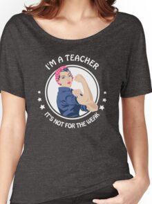 Teacher - Not for the weak Women's Relaxed Fit T-Shirt