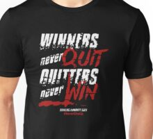 winners never quit , quitters never win Unisex T-Shirt