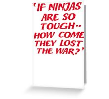 the Ninja v. Cyborg War 2077AD  Greeting Card