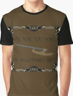 Buffy-I am the thing that monsters have nightmares about Graphic T-Shirt