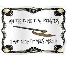 Buffy-I am the thing that monsters have nightmares about Poster
