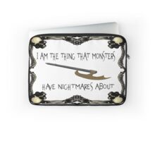 Buffy-I am the thing that monsters have nightmares about Laptop Sleeve