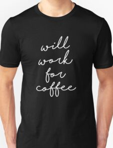 Will work for coffee [Dark Edition] Unisex T-Shirt