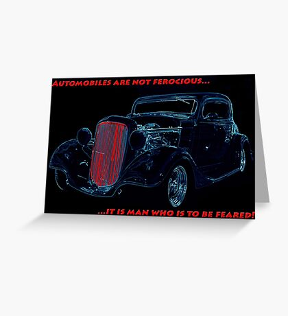 Automobiles Are Not Ferocious Greeting Card